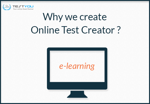 Why WE Create Online Test Creator ?